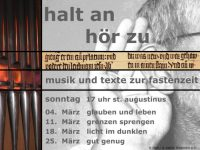 Fastenmeditation 2012 in St. Augustinus: Halt an, hör zu